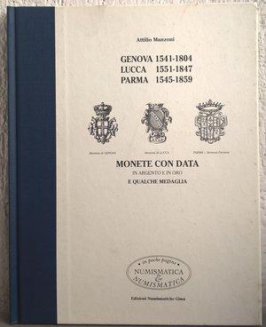 obverse: MANZONI A. – Genova (1541-1804) Lucca (1551-1847) Parma (1545-1859). Monete con data in argento e oro e qualche medaglia. Milano, 2000. pp. 102, ill. b/n