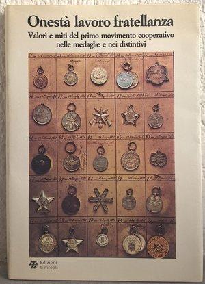 obverse: AA. VV. – Onestà lavoro fratellanza. Valori e miti del primo movimento cooperativo nelle medaglie e nei distintivi. Roma,1986. pp. 87, tavv. 61    molto raro