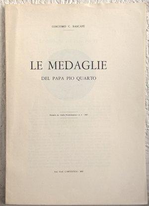 obverse: BASCAPE' G. C. – Le medaglie del papa Pio quarto. Mantova, 1967. pp. 4, ill.