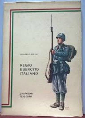 obverse: BELOGI R. – Regio esercito italiano. Uniformi 1933-1940. Civitanova Marche, 1978. Pp. 141, ill.