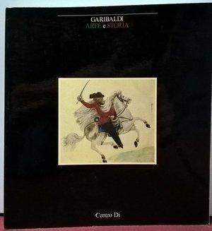 obverse: BORSI F. - SPADOLINI G. - Garibaldi, arte e storia. Firenze, 1982. Pp. 167, ill.