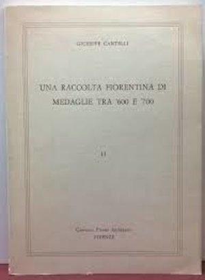 obverse: CANTELLI G. – Una raccolta fiorentina di medaglie  tra  600 e  700. Firenze, 1979. pp. 181, numerose ill. n.t.