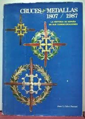 obverse: CALVO' PASCUAL J. L. - Cruces & Medallas, 1807/1987. La historia de Espana en Sus Condecoraciones. 1987. pp. 195, ill.