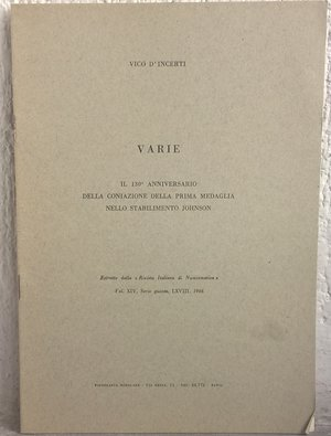 obverse: D'INCERTI V. – Il 130° anniversario della coniazione della prima medaglia nello stabilimento Johnson. Pavia, 1966. pp. 175-180, ill. b/n