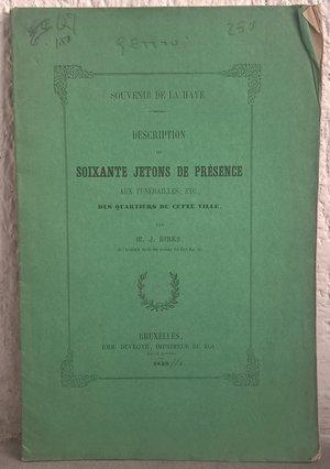 obverse: DIRKS M. J. – Description de soixante jetons de présence aux funérailles, etc des quartiers de cette ville. Bruxelles, 1959. pp. 28, tavv. 4.     raro
