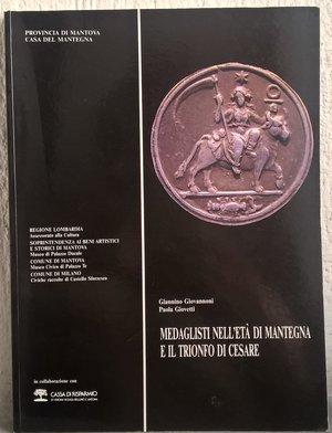 obverse: GIOVANNONI G. – GIOVETTI P. – Medaglisti nell'età di Mantegna e il trionfo di Cesare. Mantova,1992. pp. 106, molte ill. e ingrandimenti b/n e col.