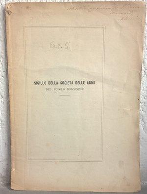 obverse: GOZZADINI G. – Sigillo della Società delle armi del popolo bolognese. Camerino, s. d. pp. 10, ill. b/n