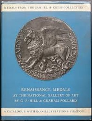 obverse: HILL G. F. – Renaissance medals from the Samuel H. Kress collection at the National Gallery of art. London, 1965. Pp. 307,  tavv. 67 con 628 medaglie e monete