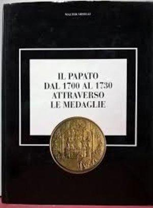 obverse: MISELLI W. – Il papato dal 1700 al 1730 attraverso le medaglie. Milano, 1997. pp. 255 con ill. n. t.