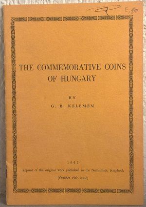 obverse: KELEMEN G. B. – The commemorative coins of Hungary. Montreal, 1965. pp. 13, ill. b/n.   raro
