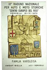 obverse:  Vercelli  III Raduno per Auto e Moto Storiche Placca 21 - VI - 1970, Famija Varsleisa (140x90 mm)