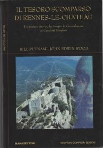 D/ Putnam Bill & Wood John Edwin. Il tesoro scomparso di Rennes-Le- Chàteau. Roma 2006 Cartonato con sovracoperta, pp. 303, ill. nel testo