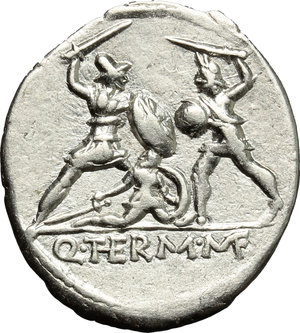 reverse: Q. Thermus M.f.  AR Denarius, 103 BC. Obv. Helmeted head of Mars left. Rev. Roman soldier fighting enemy in protection of fallen comrade; in exergue, Q. THERM. MF. Cr. 319/1. B. (Minucia) 19. AR. g. 3.88  mm. 20.50   Good metal and broad flan. Well centred and brilliant. About EF.