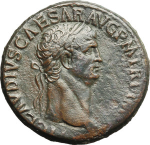 obverse: Claudius (41-54).  AE Sestertius, Rome mint. Obv. TI CLAVDIVS CAESAR AVG PM TR P IMP [PP]. Laureate head right. Rev. SPES AVGVSTA SC. Spes advancing left, holding flower aloft and lifting hem of skirt. RIC 115. C. 85. AE. g. 25.67  mm. 34.50   A superb portrait. Green-brown patina. Gently smoothed, otherwise good VF.