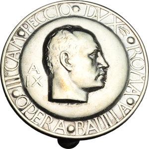 obverse: Benito Mussolini (1883-1945), Duce d Italia. Spilla A.IX  per il III Campeggio DVX a Roma Opera Balilla.     MB.   mm. 38.00 Inc. Lorioli & Castelli. R.  SPL.