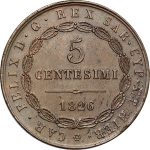 reverse: Regno di Sardegna. Carlo Felice (1821-1831). 5 centesimi 1826 Bologna.    Pag. -. Mont. 133. CU.    R. Minimo colpetto sul ciglio SPL.