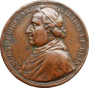 obverse: Brescia. Angelo Maria Querini (1680-1755), Cardinale Vescovo di Brescia. Medaglia coniata 1750.  D/ ANG. M. S. R.  E. BIBL. CARD. QVIRINVS. EP. BRIX. Busto a sinistra con zucchetto e mozzetta. P. P. WERNER F. nel taglio del busto. R/ PATRIS INOPUM/ ULTRA EXEMPLA/ PRAEDECESSORUM SUORUM/ BENEFICENTISSIMI/ EFFIGIEM/ QUAM MARMORE SCULPTAM/ IN SACRAE AEDIS SUAE ATRIO/ CONGREGATIO APOSTOLICA/ BRIXIANA/ PONI IAM  CURAVERAT/ HOC ETIAM NUMISMATE/EXPRIMI DECREVIT/ ANNO IUBIL./ MDCCL. Volt. 1504. AE.   mm. 48.00 Inc. Peter Paul Werner.  Graffi e segni al D/; due tentativi di foro al R/. MB/BB.