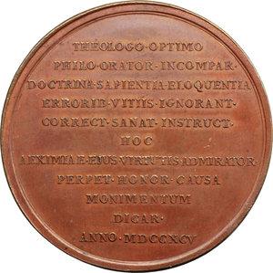 reverse: Venezia. Francesco Barbaro (1749-1828), canonico e predicatore. Medaglia coniata 1795.  D/ FRANCISCUS BARBARUS CANONIC SAC ORATOR. Busto a destra; sotto, A. GUILLEMARD F. R/ THEOLOGO OPTIMO/ PHILO ORATOR INCOMPAR/ DOCTRINA SAPIENTIA ELOQUENTIA/ ERRORIB VITIIS IGNORANT/ CORRECT SANAT INSRTUCT/ HOC/ AEXIMIAE EIUS VIRRTUTIS ADMIRATOR/ PERPET HONOR CAUSA/ MONIMENTUM/ DICAR/ ANNO MDCCXCV. Volt. 1768 (questo esemplare). AE.   mm. 49.00 Inc. Anton Guillemard.   SPL.