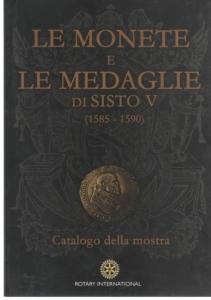 D/ AA.VV. Le monete e le medaglie di Sisto V 1585 - 1590. Fermo, s.d. pp. 93, ill. a colori nel testo. ril. editoriale, buono stato.