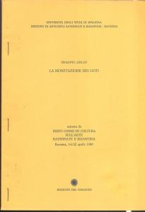 D/ Arslan Ermanno. La monetazione dei Goti.Ravenna, 1989. pp. 17-72, tavv. 3. brossura editoriale, buono stato, raro.