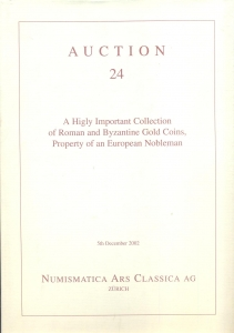D/ Numismatica Ars Classica. Auction 24. Zurich, 5/12/2002. A higly important collection of Roman coins and Byzantine gold coins Property of an European Nobleman. pp. 199, nn. 452, tutti illustrati a colori, anche ingrandimenti. ril. ed. tela blu, con sovracoperta, nuovo