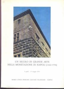 D/ AA.VV. Un secolo di grande arte nella monetazione di Napoli (1442-1556). Napoli, 1973. pp. xxxi, 177, con ill. e tavole b\n e colori. ril. editoriale, buono stato, raro.
