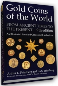 D/ Friedberg Arthur L. Friedberg & Ira S. Gold Coins of the World From Ancient Times to The Present An Illustrated Standard Catalog with Valuations 8th ed. Clifton, 2009 Cartonato, pp. 766, ill
