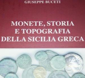 D/ Buceti Giuseppe. Monete, storia e topografia della Sicilia greca. Cartonato, pp. 439, ill.