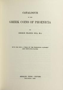 D/ Hill George Francis. BMC vol. XXVI: Phoenicia. Ristampa Forni. Tela editoriale, pp. 507, ill.