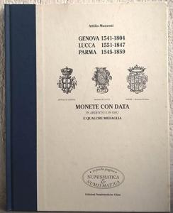 D/ Manzoni Attilio. Genova (1541-1804) Lucca (1551-1847) Parma (1545-1859). Monete con data in argento e oro e qualche medaglia. Milano, 2000. Cartonato, pp. 102, ill. b/n