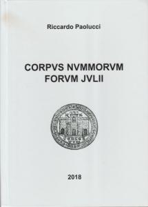 D/ Paolucci Riccardo. Corpus Nummorum Forum Julii. Tricase, 2018 Cartonato editoriale, pp. 110, ill. nel testo