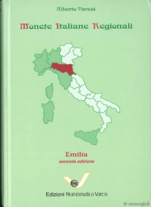 D/ Varesi Alberto. Monete Italiane Regionali Emilia. Pavia, s.d. Cartonato, pp. 313, ill.
