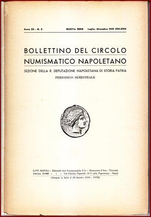 obverse: AAVV BOLLETTINO CIRCOLO NUMISMATICO NAPOLETANO 1939 Circolo Numismatico Napoletano 1939 Brossura pp.81 BOLLETTINO  DEL CIRCOLO NUMISMATICO NAPOLETANO  ANNO XX GENNAIO DICEMBRE 1939     NAPOLI 1939  81 PP  Molto raro  Articoli   Domenico Priori, l effige di Oplaco Ossidio su due quincunci larinati  S. Lorenzina Cesano, una nuova restitutio aurea di Traiano  Ludovico Laffranchi: osservazioni numismatiche  Laura Breglia: un lingotto aureo di zecca imperiale romana  Domenico Priori, le zecche di lanciano e di ortona  Carlo Prota, il mezzo carlino di ferdinando il cattolico coniato in napoli nel 1506  A. Patrignani, medaglie montagnarde relative a Gaeta  Ottime condizioni  PREZIOSO PER COLLEZIONISTI E STUDIOSI DI NUMISMATICA