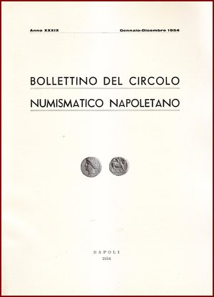 obverse: AAVV BOLLETTINO CIRCOLO NUMISMATICO NAPOLETANO 1954  1954 Brossura pp.92 BOLLETTINO  DEL CIRCOLO NUMISMATICO NAPOLETANO  ANNO XXXIX GENNAIO DICEMBRE 1954     NAPOLI 1954  92 PP, GRANDE FORMATO  (300 X210 mm)  Molto raro  Articoli di Giovanni Bovi, Giliberti, Priori, Negriolli majer Siciliano Filangieri  Ottime condizioni  PREZIOSO PER COLLEZIONISTI E STUDIOSI DI NUMISMATICA