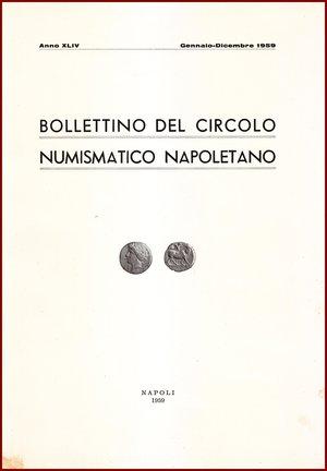 obverse: AAVV BOLLETTINO CIRCOLO NUMISMATICO NAPOLETANO 1959  1959 Brossura pp.146 BOLLETTINO  DEL CIRCOLO NUMISMATICO NAPOLETANO  ANNO XLIV GENNAIO DICEMBRE 1959     NAPOLI 1959  146 PP, GRANDE FORMATO  (300 X210 mm)  Molto raro  Articoli di Giovanni Bovi, Priori Vacca  Ottime condizioni  PREZIOSO PER COLLEZIONISTI E STUDIOSI DI NUMISMATICA