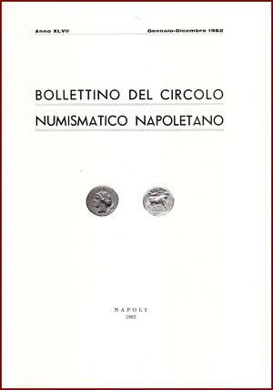 obverse: AAVV BOLLETTINO CIRCOLO NUMISMATICO NAPOLETANO 1962  1962 Brossura pp.94 BOLLETTINO  DEL CIRCOLO NUMISMATICO NAPOLETANO  ANNO XLVII GENNAIO DICEMBRE 1962     NAPOLI 1962  94 PP, GRANDE FORMATO  (300 X210 mm)  Molto raro  Articoli di Giovanni Bovi, Ebner, Volpes, Priori  Ottime condizioni  PREZIOSO PER COLLEZIONISTI E STUDIOSI DI NUMISMATICA