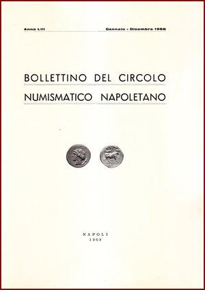 obverse: AAVV BOLLETTINO CIRCOLO NUMISMATICO NAPOLETANO 1968  1968 Brossura pp.94 BOLLETTINO  DEL CIRCOLO NUMISMATICO NAPOLETANO  ANNO LIII GENNAIO DICEMBRE 1968     NAPOLI 1968  94 PP, GRANDE FORMATO  (300 X210 mm)  Molto raro  Articoli di Giovanni Bovi, Pannuti, Spahr, Siciliano, Gaudioso  Ottime condizioni  PREZIOSO PER COLLEZIONISTI E STUDIOSI DI NUMISMATICA