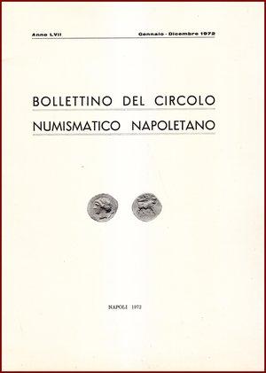 obverse: AAVV BOLLETTINO CIRCOLO NUMISMATICO NAPOLETANO 1972  1972 Brossura pp.66 BOLLETTINO  DEL CIRCOLO NUMISMATICO NAPOLETANO  ANNO LVII GENNAIO DICEMBRE 1972     NAPOLI 1972  66 PP, GRANDE FORMATO  (300 X210 mm)  Molto raro  Articoli di Giovanni Bovi, Pannuti Catemario Starace Traina  Ottime condizioni  PREZIOSO PER COLLEZIONISTI E STUDIOSI DI NUMISMATICA