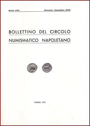 obverse: AAVV BOLLETTINO CIRCOLO NUMISMATICO NAPOLETANO 1973  1973 Brossura pp.98 BOLLETTINO  DEL CIRCOLO NUMISMATICO NAPOLETANO  ANNO LVII GENNAIO DICEMBRE 1973     NAPOLI 1973  98 PP, GRANDE FORMATO  (300 X210 mm)  Molto raro  Articoli di Giovanni Bovi, Pannuti Siciliano Coniglio Volpes De Rosa  Ottime condizioni  PREZIOSO PER COLLEZIONISTI E STUDIOSI DI NUMISMATICA