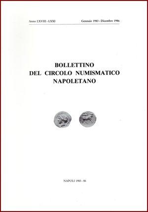 obverse: AAVV BOLLETTINO CIRCOLO NUMISMATICO NAPOLETANO 1983-86  1983-86 Brossura pp.117 BOLLETTINO  DEL CIRCOLO NUMISMATICO NAPOLETANO  ANNO LXVIII – LXXI GENNAIO 1983  DICEMBRE 1986     NAPOLI 1983-86  117 PP, GRANDE FORMATO  (300 X210 mm)  Molto raro  Articoli di Mauri Mori Pannuti Ruotolo,  Franceco Sernia  tra gli articoli:  Luisa Bovi, osservazione su di un denaro di Giovanna I e Ludovico di taranto 1352-1362 Giuseppe Mauri Mori, le medaglie per Alfonso d Aragona Paolo da Ragusa - Scuola Napoletana - Cristoforo di Germania - Scheda biografica di Alfonso d Aragona Michele Pannuti, le monete di Ferdinando IV di Borbone del 1805 illustrate da documenti inediti Michele Pannuti, il rame repubblicano del 1799 e quello di Ferdinando IV (1796-1803) illustrati da documenti inediti Giuseppe Ruotolo, i fatti del 99: fra monete e fedi di credito Francesco Sernia, le medaglie della rivoluzione francese Francesco Sernia, medaglie brasiliane per Teresa Cristina Maria di Borbone (1822-1889) principessa napoletana ed ultima imperatrice del Brasile Ottime condizioni  PREZIOSO PER COLLEZIONISTI E STUDIOSI DI NUMISMATICABOLLETTINO  DEL CIRCOLO NUMISMATICO NAPOLETANO  ANNO LXVIII – LXXI GENNAIO 1983  DICEMBRE 1986     NAPOLI 1983-86  117 PP, GRANDE FORMATO  (300 X210 mm)  Molto raro  Articoli di Mauri Mori Pannuti Ruotolo,  Franceco Sernia  tra gli articoli:  Luisa Bovi, osservazione su di un denaro di Giovanna I e Ludovico di taranto 1352-1362 Giuseppe Mauri Mori, le medaglie per Alfonso d Aragona Paolo da Ragusa - Scuola Napoletana - Cristoforo di Germania - Scheda biografica di Alfonso d Aragona Michele Pannuti, le monete di Ferdinando IV di Borbone del 1805 illustrate da documenti inediti Michele Pannuti, il rame repubblicano del 1799 e quello di Ferdinando IV (1796-1803) illustrati da documenti inediti Giuseppe Ruotolo, i fatti del 99: fra monete e fedi di credito Francesco Sernia, le medaglie della rivoluzione francese Francesco Sernia, medaglie brasiliane per Teresa Cristin