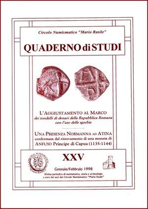 """obverse: AA.VV. & Stannard Clive    L'aggiustamento al marco dei tondelli di denari della repubblica romana con l'uso delle sgorbie""""; """"Una presenza normanna ad Atina confermata dal ritrovamento di una moneta di Anfuso, principe di Capua (1135-1144)"""" Circolo Numismatico Mario Rasile 1998 Brossura pp.50 CIRCOLO NUMISMATICO """"MARIO RASILE"""".Quaderno XXV (25). """"L'aggiustamento al marco dei tondelli di denari della repubblica romana con l'uso delle sgorbie""""; """"Una presenza normanna ad Atina confermata dal ritrovamento di una moneta di Anfuso, principe di Capua (1135-1144)"""", pp 50 nuovo"""