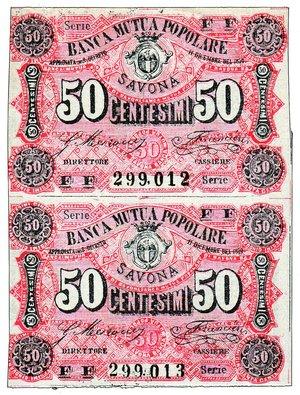 D/ SAVONA - Banca Mutua Popolare - 50 Centesimi - dec. 11/12/1870 - 2 biglietti indivisi in numerazione progressiva: 299012/13 Gamb. 1523. RR - FDS