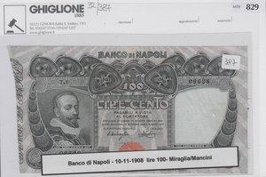 D/ BANCO NAPOLI - 100 Lire 10/11/1908 Miraglia Mancini. SPL