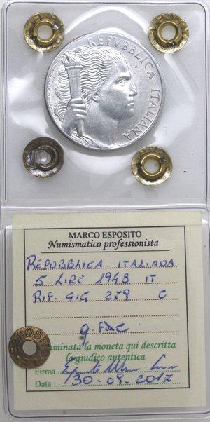 D/ Repubblica Italiana. 5 lire 1948 Uva. It. Gig 279. qFDC. Perizia Marco Esposito.