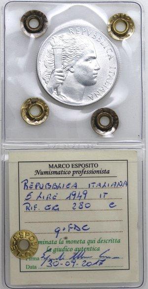 D/ Repubblica Italiana.  5 lire 1949 Uva. It. Gig 280. qFDC. Perizia Marco Esposito.