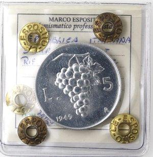 R/ Repubblica Italiana.  5 lire 1949 Uva. It. Gig 280. qFDC. Perizia Marco Esposito.