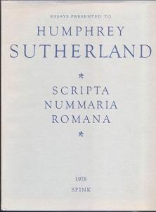 D/ AA. VV. - Essay presented to Humphrey Sutherland: Scripta Nummaria Romana. London, 1978. pp. xiii + 250, tavv. 24. ril. editoriale, buono stato