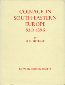 D/ METCALF  D. M. - Coinage in south-eastern Europe (820 - 1396). London, 1979. pp. xxii +371, tavv. 8. Ril. editoriale, buono stato