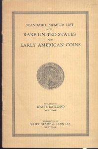 D/ RAYMOND W. - Standard premium list of all rare United State, and early american coins.New York, 1930. pp. 56 con illustrazioni nel testo. brossura editoriale, buono stato, raro