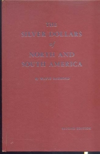 D/ RAYMOND W. - The silver dollars of north and south America. Racine, 1964. pp. 125, illustrazioni nel testo. ril. editoriale, buono stato, raro